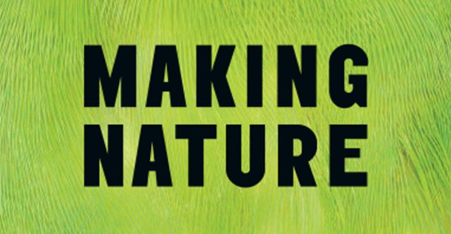 Coup de cœur du mois: L'exposition « Making nature » à la Wellcome Collection de Londres.